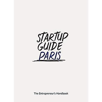 Startup Guide Paris - The Entrepreneur's Handbook by Startup Guide - 9