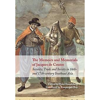The Memoirs and Memorials of Jacques De Coutre East Asia - Security -