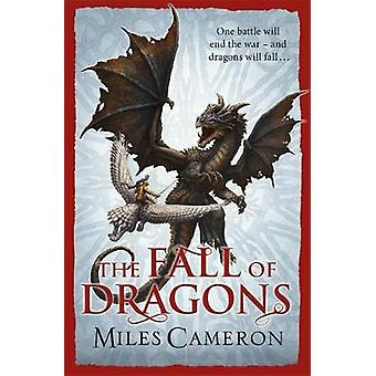 The Fall of Dragons by Miles Cameron - 9781473208896 Book