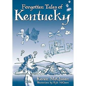 Forgotten Tales of Kentucky by Keven McQueen - 9781596295346 Book