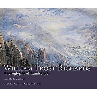 William Trost Richards - Hieroglyphs of Landscape by Jeffery W Howe -
