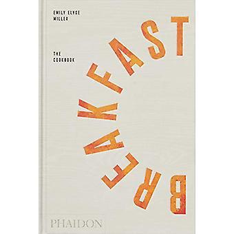 Petit-déjeuner - The Cookbook par Emily Elyse Miller - 9780714878041 Livre