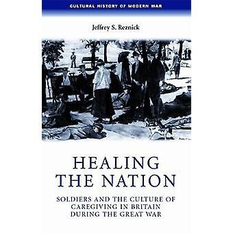 Healing the Nation - Soldaten en de cultuur van caregiving in Groot-Brittannië