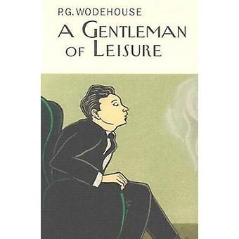 Ein Gentleman der Freizeit von P. G. Wodehouse - 9781841591230 Buch