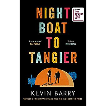 Night Boat to Tangier by Kevin Barry - 9781782116172 Book