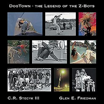 Dogtown - The Legend of the Z-Boys by C R Stecyk - 9781617756993 Book
