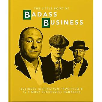 The Little Book of Badass Business - Criminally good advice by Orange