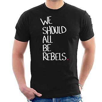 Star Wars wszyscy powinniśmy być rebelianci Men's T-Shirt