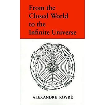 From the Closed World to the Infinite Universe