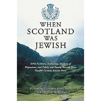When Scotland Was Jewish by Hirschman & Elizabeth CaldwellYates & Donald N.