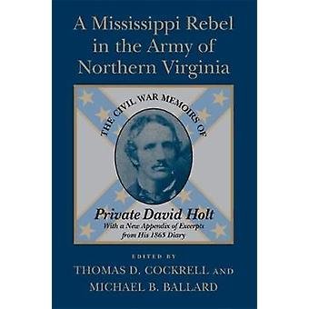 A Mississippi Rebel in the Army of Northern Virginia - The Civil War M