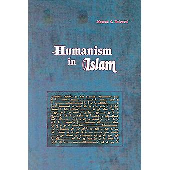 Humanism in Islam by Marcel A. Boisard - 9780892590353 Book