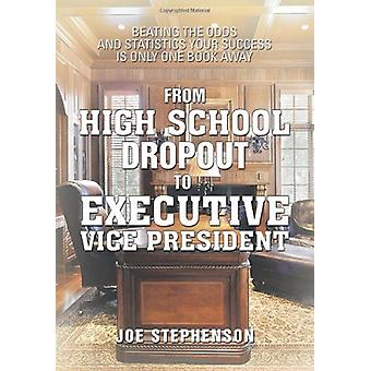 From High School Dropout to Executive Vice President - Beating the Odd