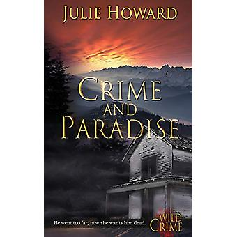 Crime and Paradise by Julie Howard - 9781509216451 Book