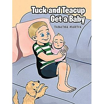 Tuck and Teacup Get a Baby by Tabatha Martin - 9781644717677 Book