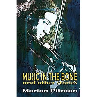 Music in the Bone by Marion Pitman - 9781911034001 Book