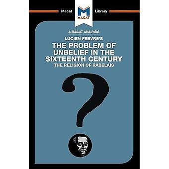 The Problem of Unbelief in the 16th Century by Joseph Tendler - 97819