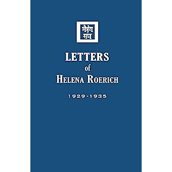 Letters of Helena Roerich I - 1929-1935 by Helena Roerich - 9781946742