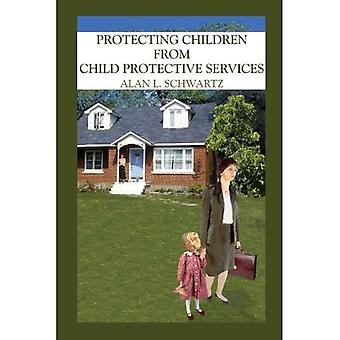 Protecting Children from Child Protective Services