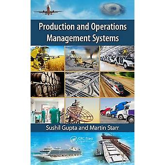 Production and Operations Management Systems door Gupta & Sushil Florida International University & Miami & USAStarr & Martin Rollins College & Winter Park & Florida & USA