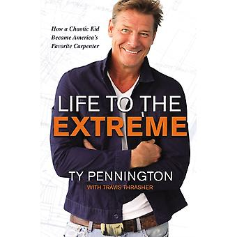 Life to the Extreme by Ty Pennington