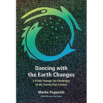 Dancing with the Earth Changes by Marko Pogacnik