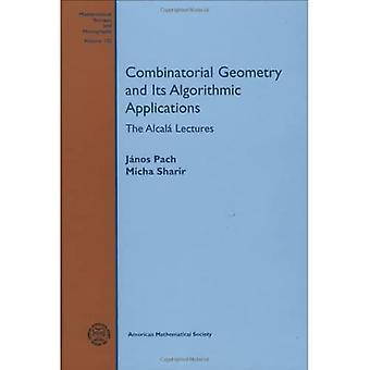 Kombinatorische Geometrie und ihre algorithmischen Anwendungen: Die Alcalá Vorträge