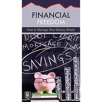Financial Freedom How to Manage Your Money Wisely Hope for the Heart