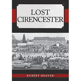 Lost Cirencester by Robert Heaven