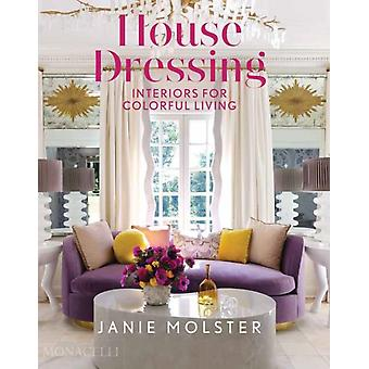 House Dressing  Interiors for Colorful Living by Janie Molster