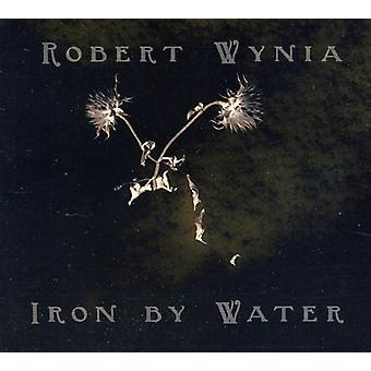 Robert Wynia - Iron by Water [CD] USA import