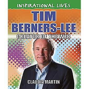 Tim Berners-Lee by Claudia Martin - 9780750293136 Book