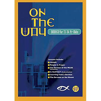 On the Way for 11-14s - Book 3 by Trevor Blundell - Thalia - 978185792