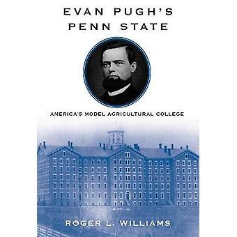 Evan Pugh Penn State - USAs Model Landbrugsskole af Roger