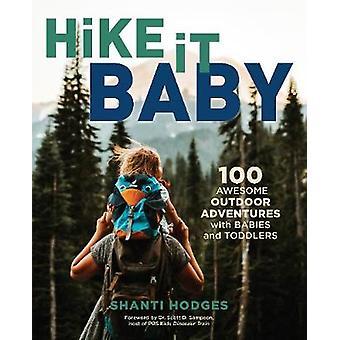 Wandern sie Baby - 100 tolle Outdoor-Abenteuer mit Babys und Kleinkindern