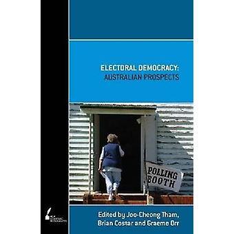 Electorale democratie - Australische vooruitzichten door Joo-Cheong Tham - Brian