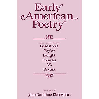 Early American Poetry: Selections Bradstreet, Taylor, Dwight, Freneau et Bryant