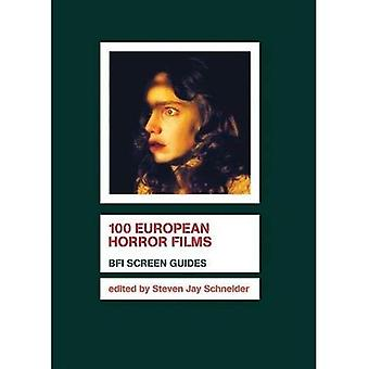 100 European Horror Films (BFI Screen Guides) (BFI Screen Guides)