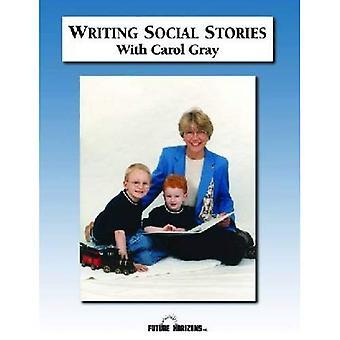 Skriva sociala berättelser med Carol Gray: åtföljer arbetsboken till DVD