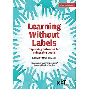 Learning Without Labels: Improving Outcomes for Vulnerable Pupils (Paperback)