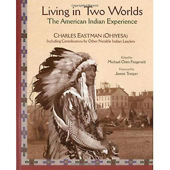 Living in Two Worlds: The American Indian Experience