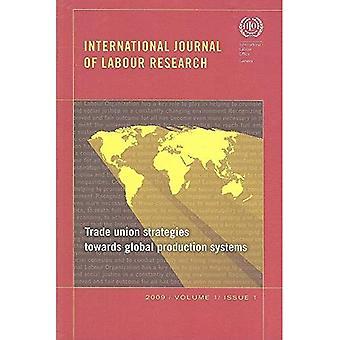 Vakbond strategieën naar wereldwijde productiesystemen: International Journal of arbeid onderzoek kwestie 1