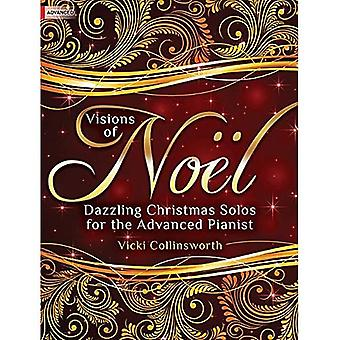 Visions of Noel: Dazzling Christmas Solos for the Advanced Pianist