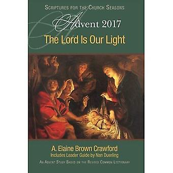 The Lord Is Our Light: An� Advent Study Based on the� Revised Common Lectionary