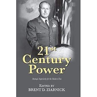 21st Century Power: Strategic Superiority for the Modern Era (21st Century Foundations Series)