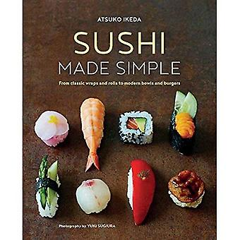 Sushi Made Simple: From Classic Wraps and Rolls to� Modern Bowls and Burgers