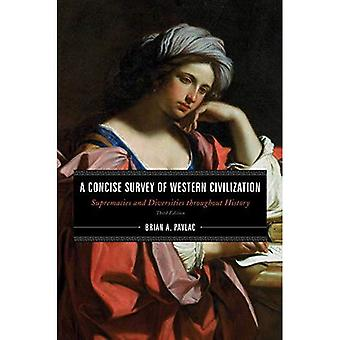 A Concise Survey of Western Civilization: Supremacies and Diversities throughout History (A Concise Survey of Western Civilization)