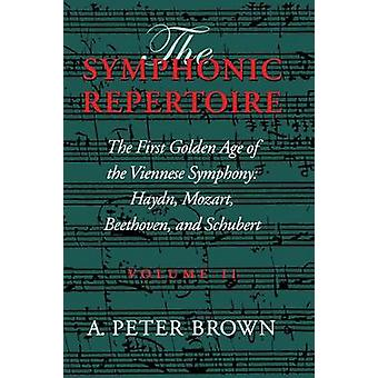 The Symphonic Repertoire Volume II by Brown & A. Peter