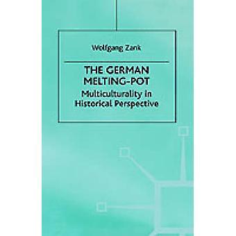 Den tyske MeltingPot Multiculturality i historisk perspektiv av Zank & Wolfgang