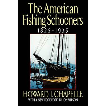 The American Fishing Schooners 18251935 by Chapelle & Howard I.